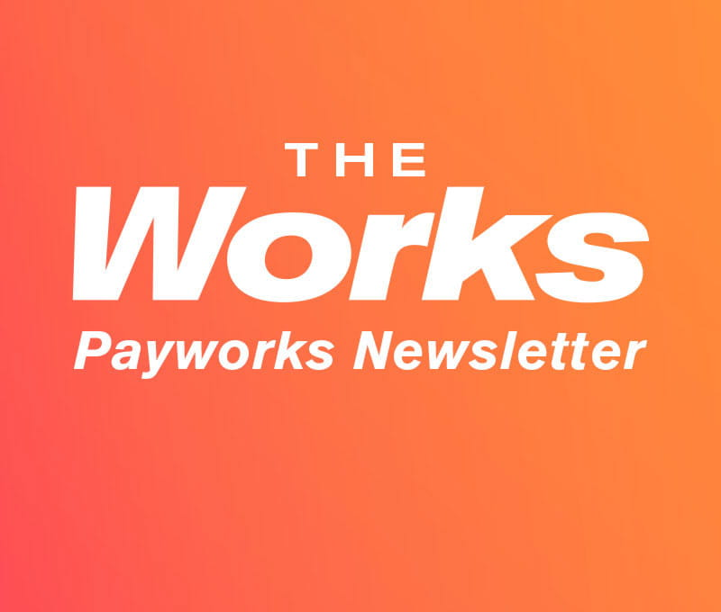 Read theWorks: Payworks official newsletter